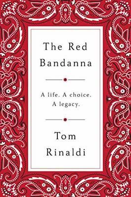 The Red Bandanna by Tom Rinaldi