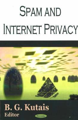 Spam & Internet Privacy by B. G. Kutais