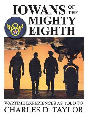 Iowans of the Mighty Eighth by Charles Taylor