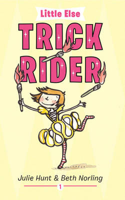 Little Else: Trick Rider by Julie Hunt