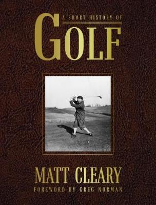 A Short History of Golf by Matt Cleary