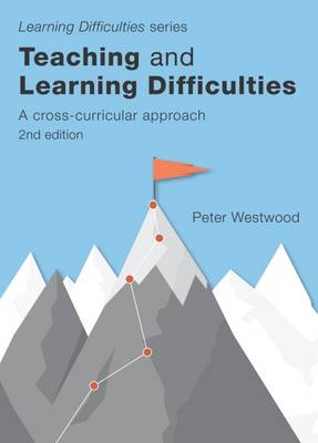 Teaching and Learning Difficulties by Peter Westwood