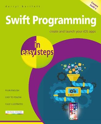 Swift Programming in easy steps by Darryl Bartlett