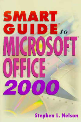 Smart Guide to Microsoft Office 2000 by Stephen L. Nelson