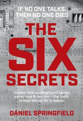 The Six Secrets by Daniel Springfield
