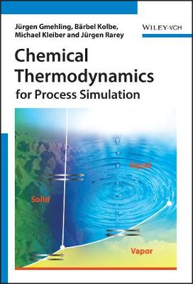 Chemical Thermodynamics for Process Simulation by Jurgen Gmehling