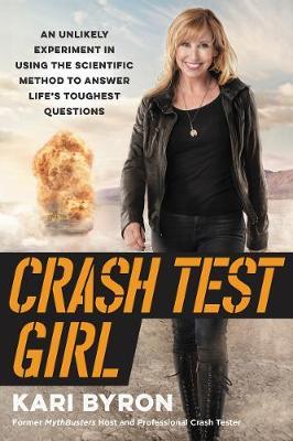 Crash Test Girl by Kari Byron