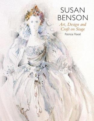 Susan Benson: Art, Design and Craft on Stage by Patricia Flood