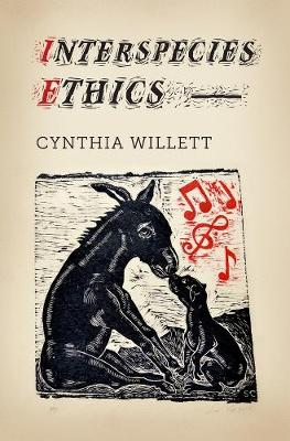 Interspecies Ethics by Cynthia Willett