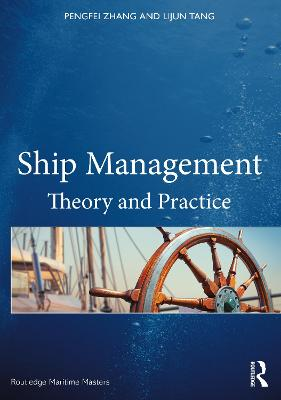 Ship Management: Theory and Practice by Pengfei Zhang