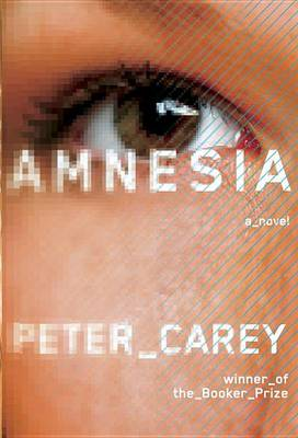 Amnesia by Visiting Professor Peter Carey