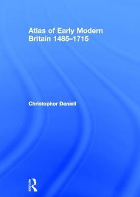 Atlas of Early Modern Britain, 1485-1715 book