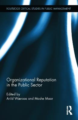 Organizational Reputation in the Public Sector by Arild Waeraas