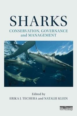 Sharks: Conservation, Governance and Management by Erika J. Techera