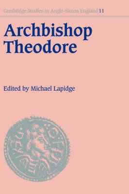Archbishop Theodore by Professor Michael Lapidge