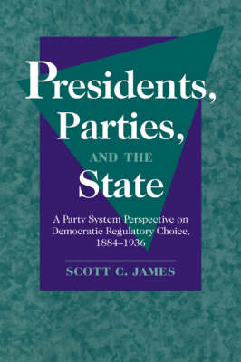 Presidents, Parties, and the State book
