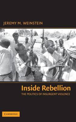 Inside Rebellion by Jeremy M. Weinstein