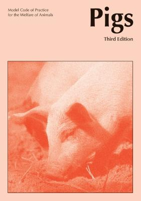 Model Code of Practice for the Welfare of Animals: Pigs Model Codes of Practice for the Welfare of Animals Pigs by