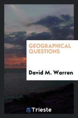 Geographical Questions by David M Warren