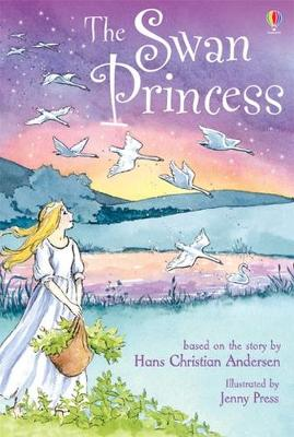 The Swan Princess by Rosie Dickins