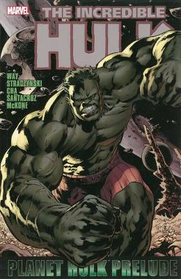 Hulk Hulk: Planet Hulk Prelude Planet Hulk Prelude by Mike McKone