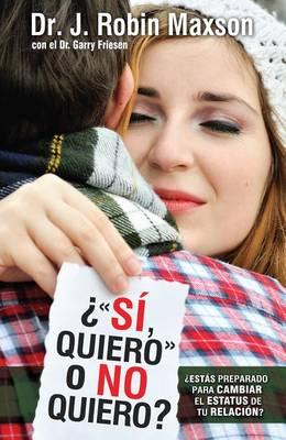 """Si, Quiero O No Quiero? = """"I Do or Do I? by James Robin Maxson"""