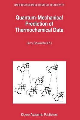 Quantum-Mechanical Prediction of Thermochemical Data by Jerzy Cioslowski