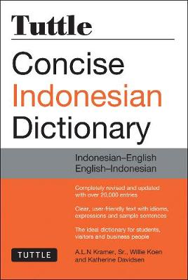 Tuttle Concise Indonesian Dictionary by A. L. N. Kramer, Sr.