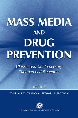 Mass Media and Drug Prevention by William D. Crano