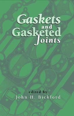 Gaskets and Gasketed Joints by John Bickford