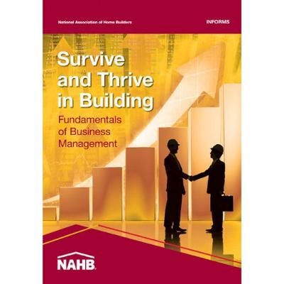 Survive and Thrive in Building by National Association of Home Builders