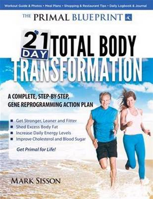 Primal Blueprint 21-Day Total Body Transformation by Mark Sisson