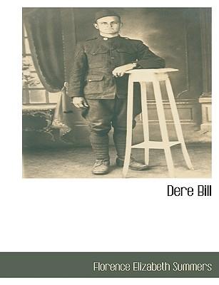 Dere Bill by Florence Elizabeth Summers