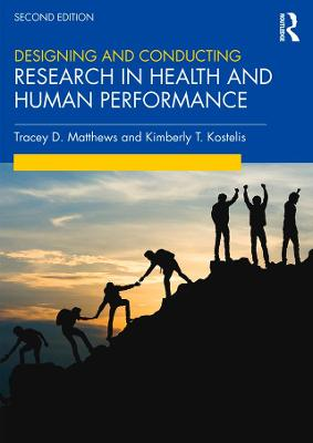 Designing and Conducting Research in Health and Human Performance by Tracey D. Matthews