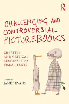 Challenging and Controversial Picturebooks by Janet Evans