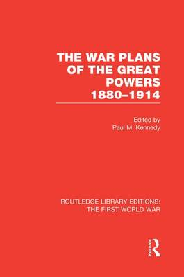 The War Plans of the Great Powers by Paul Kennedy