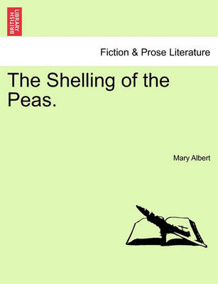 The Shelling of the Peas. by Mary Albert