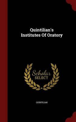 Quintilian's Institutes of Oratory book