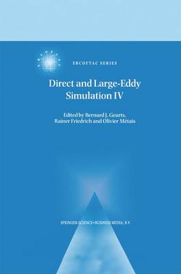 Direct and Large-Eddy Simulation IV by Bernard J. Geurts