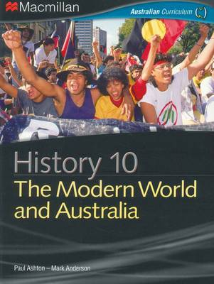 History 10 - The Modern World and Australia by Paul Ashton