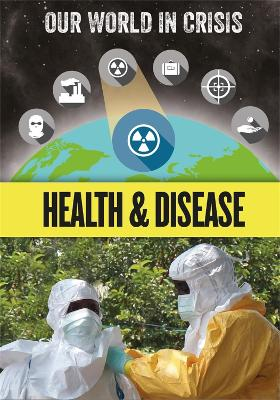 Our World in Crisis: Health and Disease book