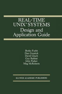 Real-Time UNIX (R) Systems by Borko Furht