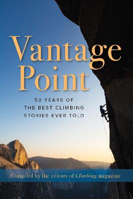 Vantage Point by The Editors of Climbing Magazine