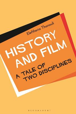History and Film: A Tale of Two Disciplines book