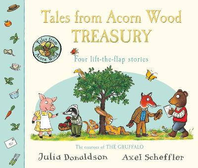 Tales From Acorn Wood Treasury: Four Lift-the-Flap Stories by Julia Donaldson