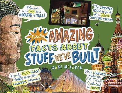 Totally Amazing Facts About Stuff We've Built book