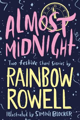 Almost Midnight: Two Festive Short Stories by Rainbow Rowell