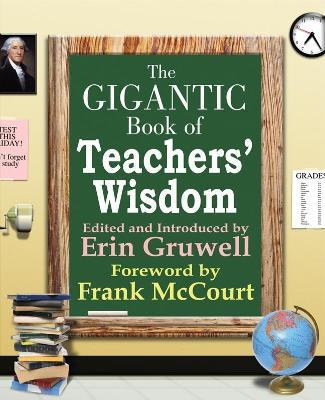 Gigantic Book of Teacher's Wisdom by Erin Gruwell