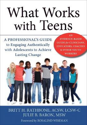 What Works with Teens by Julie B. Baron