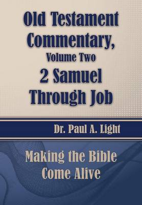 Old Testament Commentary, 2 Samuel Through Job by Paul a Light